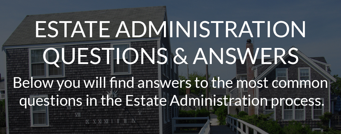 Estate Administration Questions & Answers